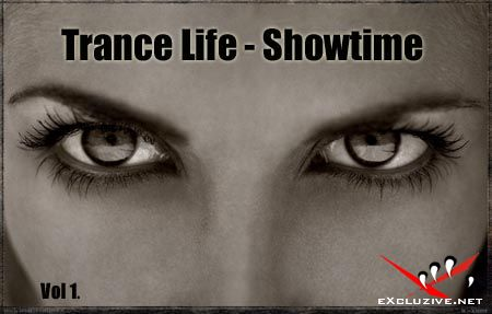 Trance Life - Showtime! (Vol 1)