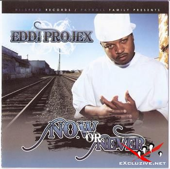 Eddi Projex - Now Or Never 2007