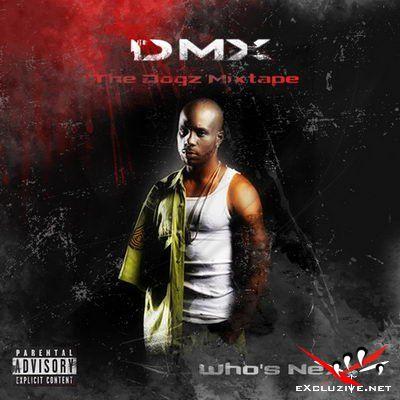 DMX - The Dogz Mixtape Who's Next
