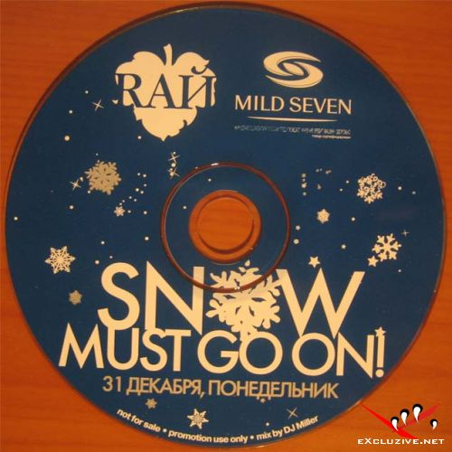 RАЙ Snow Must Go On! - mixed by dj Miller (31.12.2007)