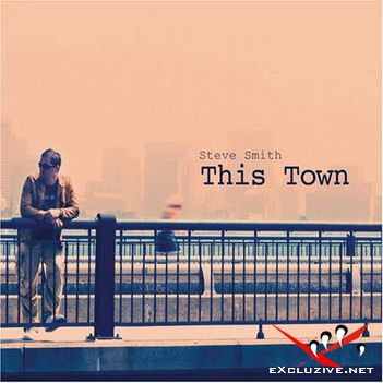 Steve Smith - This Town (2008)