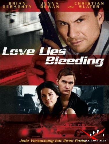 Кровавая любовь / Love Lies Bleeding [2008, Боевик, Триллер, DivX/XviD DVDRip]