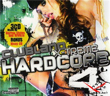Clubland X-Treme Hardcore 4 [3CD] 2007