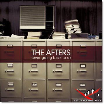 The Afters - Never Going Back To OK (2008)