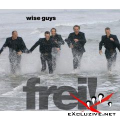 Wise Guys – Frei