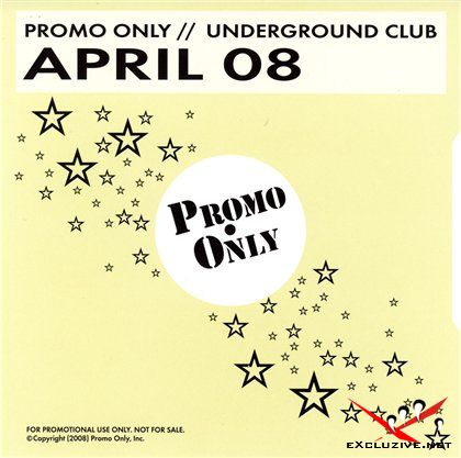 VA - Promo Only Underground Club April (2008)