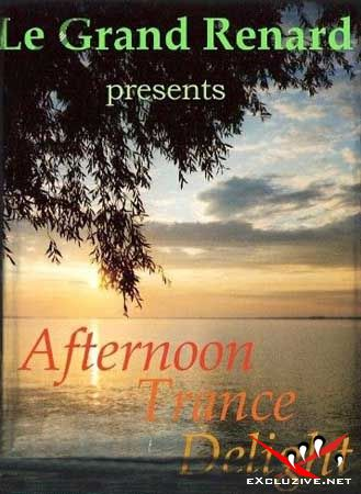Le Grand Renard - Afternoon Trance Delight  2008