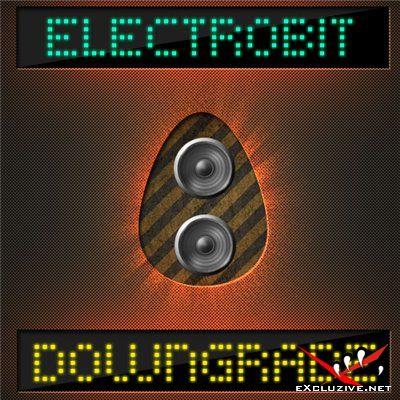 ElectroBiT – Downgrade(2008)
