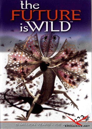 BBC: Дикий мир будущего / BBC: Future Is Wild, The (2003) DVDRip