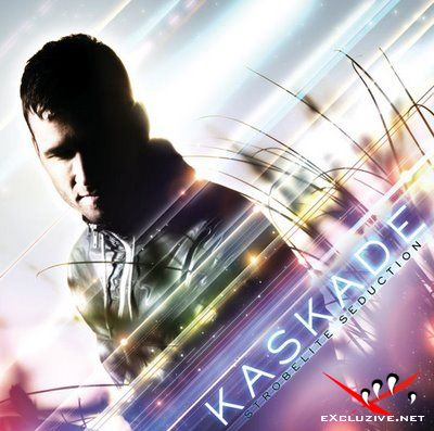 Kaskade - Strobelite Seduction (2008)