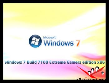 Windows 7 Build 7100 Extreme Gamers edition x86