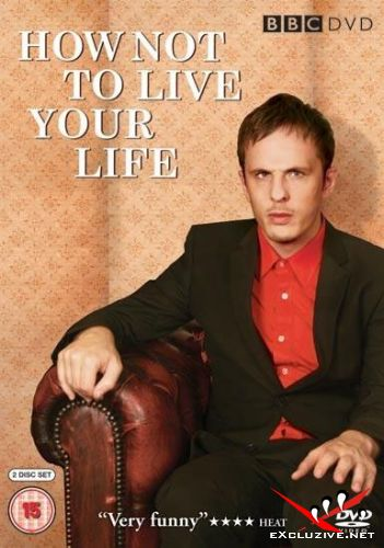 Как не стоит жить / How Not to Live Your Life (2010) 3 сезон HDTVRip