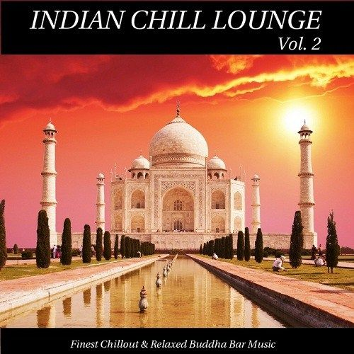 VA - Indian Chill Lounge Vol 2 Finest Chillout and Relaxed Buddha Bar Music (2013)