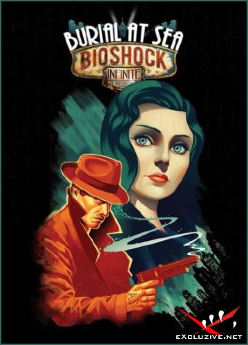 BioShock Infinite: Burial at Sea - Episode One (2013/RUS/ENG/MULTI10/DLC)