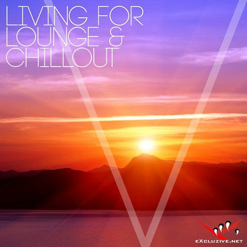 VA - Living for Lounge and Chillout (2015)