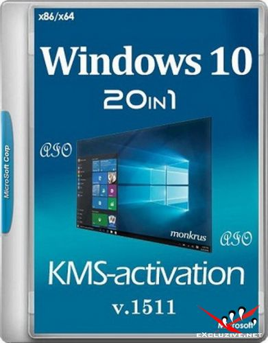 Windows 10 (v1511) 20 in 1- KMS-activation (AIO) by m0nkrus