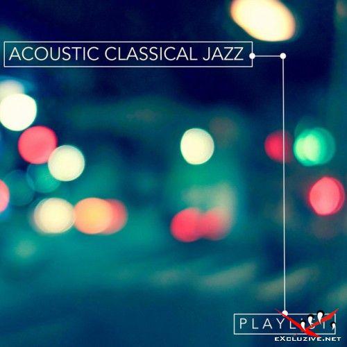 VA - Acoustic Classical Jazz Playlist (2017)