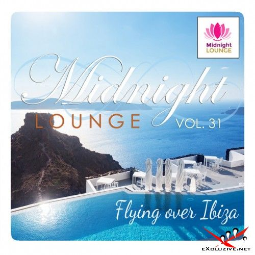 VA - Midnight Lounge Vol.31: Flying Over Ibiza (2017)