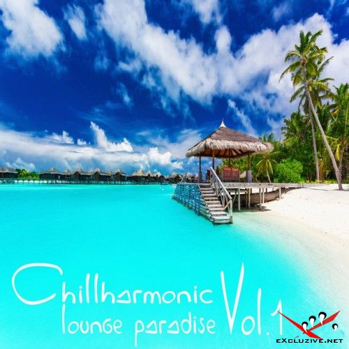 VA - Chillharmonic Vol.1 Lounge Paradise (2017)