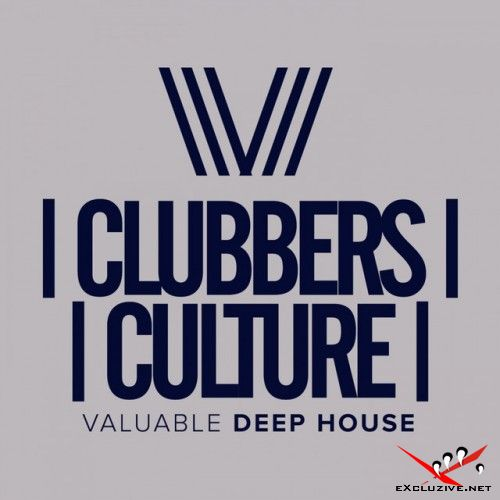 VA - Clubbers Culture. Valuable Deep House (2017)
