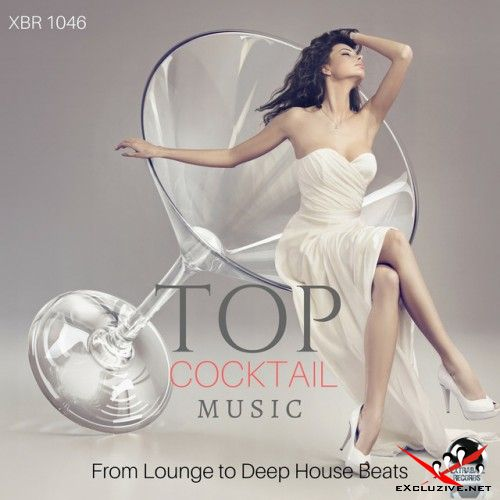 VA - Top Cocktail Music: From Lounge to Deep House Beats (2017)