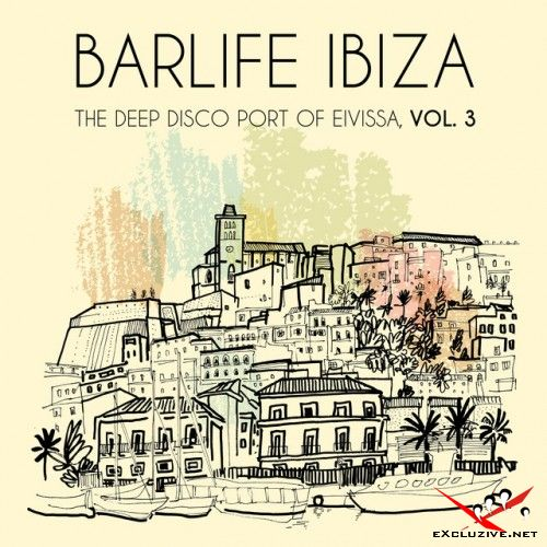 VA - Barlife Ibiza: The Deep Disco Port of Eivissa Vol.3 (2017)