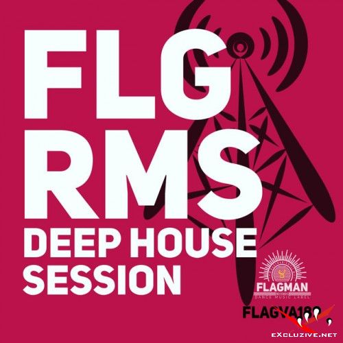 VA - FLGRMS Deep House Session (2017)