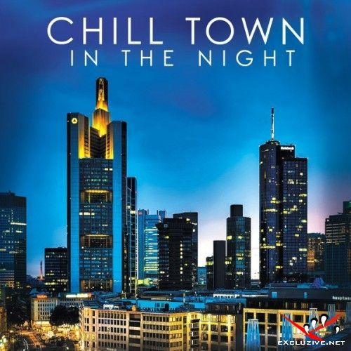 VA - Chill Town in the Night (2017)