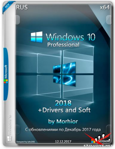 Windows 10 Pro x64 2018 + Drivers and Soft by Morhior (RUS/2017)