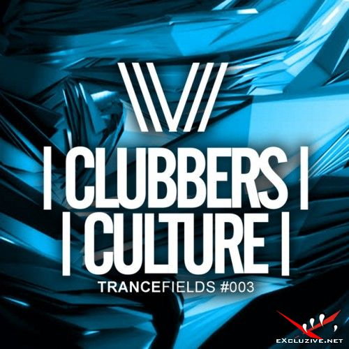 VA - Clubbers Culture: Trancefields #003 (2018)