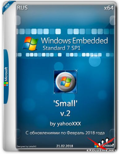 Windows Embedded Standard 7 SP1 x64 'Small' v.2 by yahooXXX (RUS/2018)