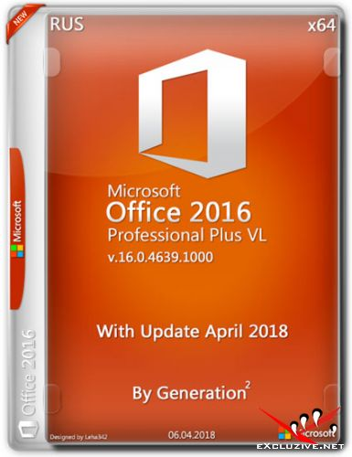Microsoft Office 2016 Pro Plus VL x64 16.0.4639.1000 April 2018 By Generation2 (RUS)