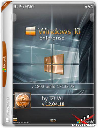 Windows 10 Enterprise x64 1803.17133.73 by IZUAL v.12.04.18 (RUS/ENG/2018)