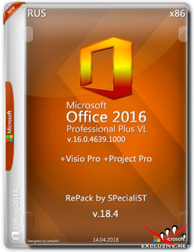 Microsoft Office 2016 Pro Plus + Visio + Project 16.0.4639.1000 VL x86 RePack by SPecialiST v.18.4 (RUS)