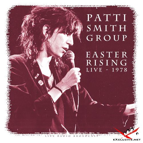 Patti Smith Group - Easter Rising 1978 (2018)