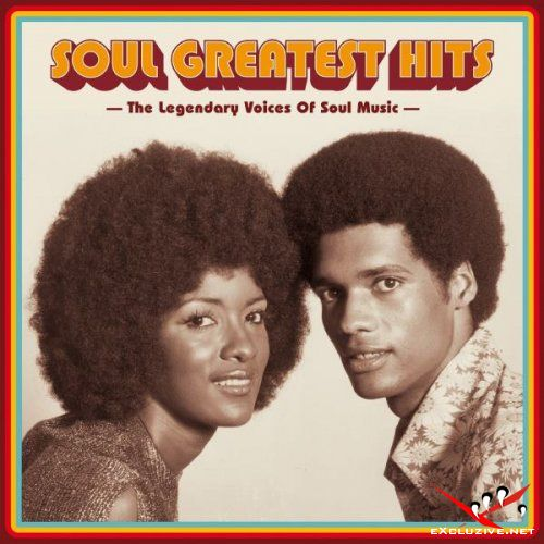 Soul Greatest Hits: The Legendary Voices Of Soul Music (2018)