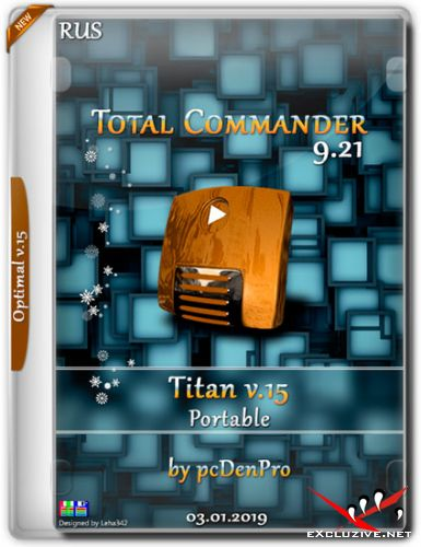Total Commander 9.21 Titan v.15 Portable by pcDenPro (RUS/2019)