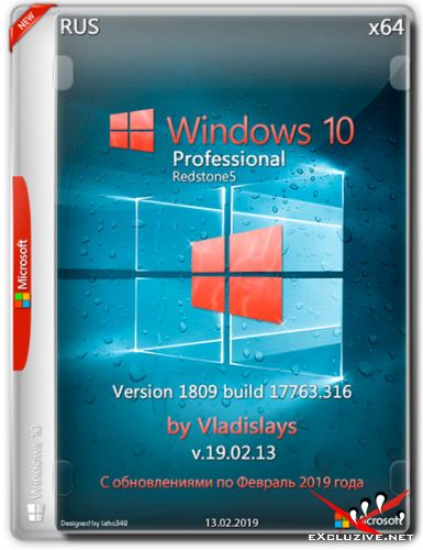 Windows 10 Pro x64 1809.17763.316 by Vladislays v.19.02.13 (RUS/2019)