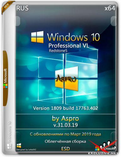 Windows 10 Pro VL x64 1809.17763.402 v.31.03.19 by Aspro (RUS/2019)