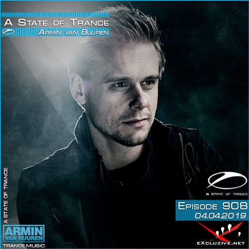 Armin van Buuren - A State of Trance 908 (04.04.2019)