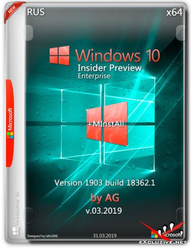 Windows 10 Insider Preview x64 1903.18362.1+ MInstAll by AG v.03.2019 (RUS)