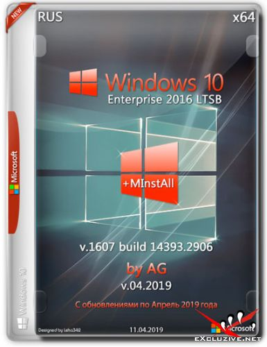 Windows 10 Enterprise LTSB x64 14393.2906 + MInstAll by AG v.04.2019 (RUS)