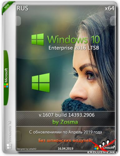 Windows 10 Enterprise LTSB x64 1607.14393.2906 by Zosma v.16.04.2019 (RUS)