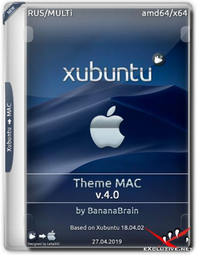 Xubuntu 18.04 x64 Theme Mac v.4.0 by BananaBrain (RUS/ML/2019)