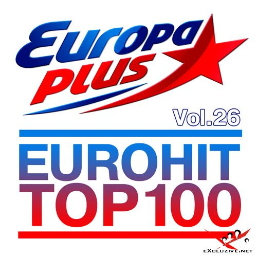 Europa Plus Euro Hit Top 100 Vol.26 (2019)