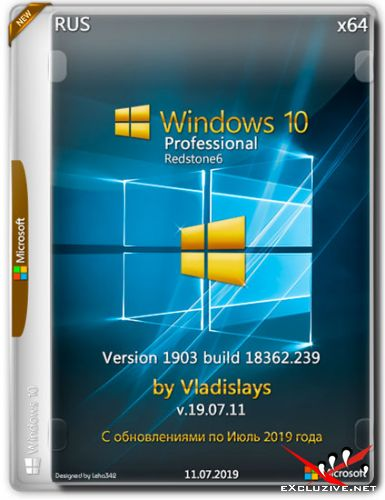 Windows 10 Pro x64 1903.18362.239 by Vladislays v.19.07.11 (RUS/2019)