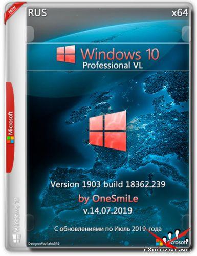 Windows 10 Pro VL 1903.18362.239 x64 by OneSmiLe v.14.07.2019 (RUS)