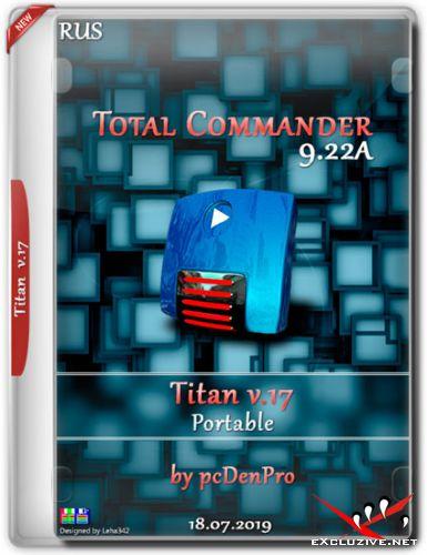 Total Commander 9.22a Titan v.17 Portable by pcDenPro (RUS/2019)