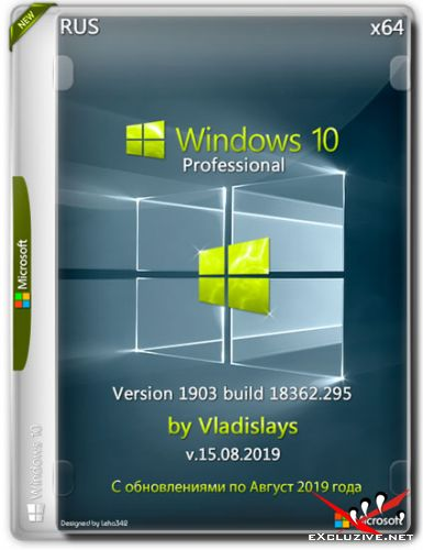 Windows 10 Pro x64 1903.18362.295 by Vladislays v.15.08.2019 (RUS)